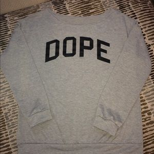Dope Sweater.